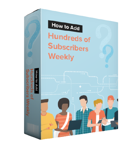 How to Add Hundreds of Subscribers Weekly