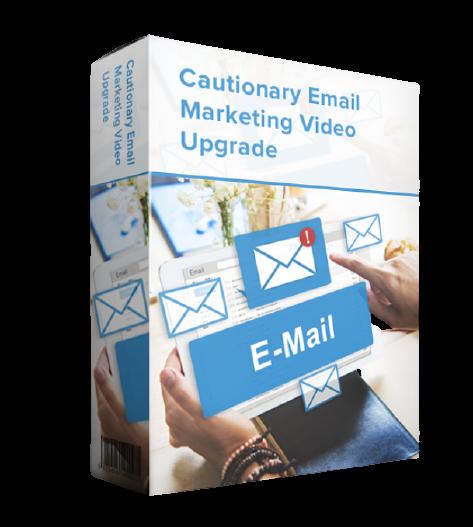 Cautionary Email Marketing Video Upgrade
